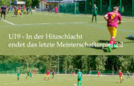 U19 – Hitzeschlacht endet Remis